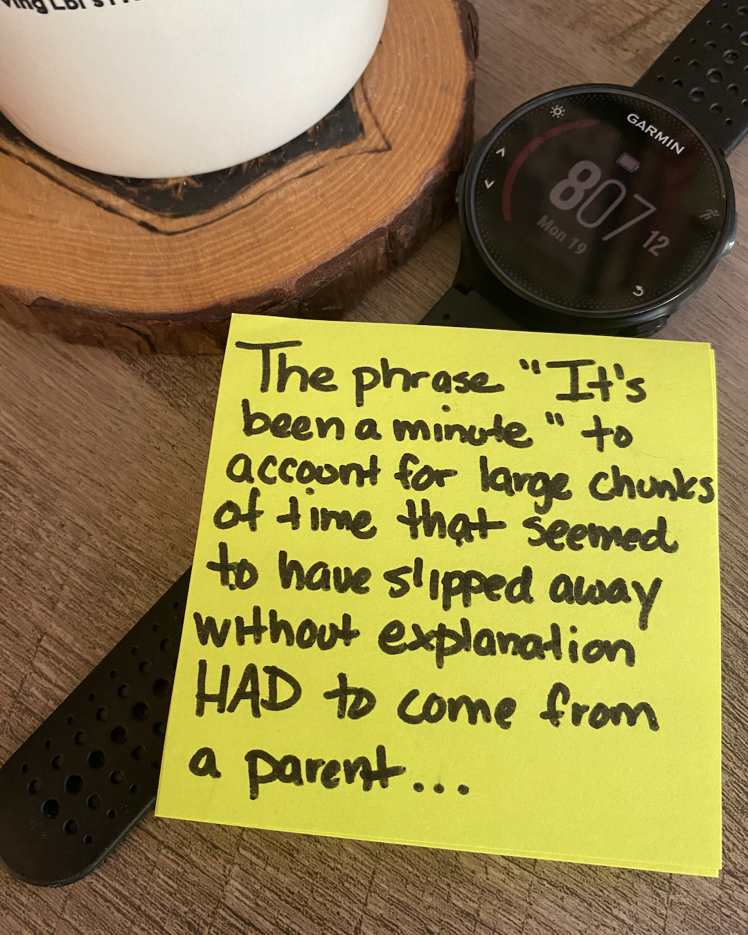 It's Been A Minute - parenting note #766